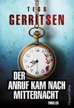 Der Anruf kam nach Mitternacht - Gerritsen, Tess
