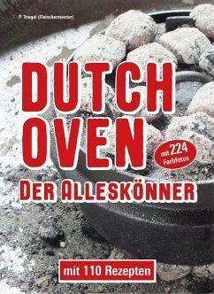 Dutch Oven Der Alleskönner - Triegel, Peggy