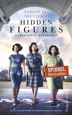 Hidden Figures - Unerkannte Heldinnen - Shetterly, Margot Lee