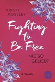 Nie so geliebt / Fighting to be free Bd.1