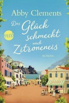 Das Glück schmeckt nach Zitroneneis - Clements, Abby