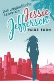 Das unglaubliche Leben der Jessie Jefferson / Jessie Jefferson Bd.3