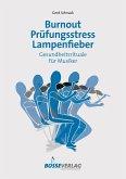 Burnout - Prüfungsstress - Lampenfieber (eBook, ePUB)