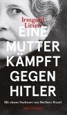 Eine Mutter kämpft gegen Hitler (eBook) (eBook, ePUB)