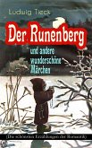 Der Runenberg und andere wunderschöne Märchen (Die schönsten Erzählungen der Romantik) (eBook, ePUB)