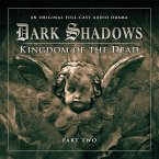 Dark Shadows, Series 2, Part 2: Kingdom of the Dead (Unabridged) (MP3-Download)