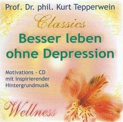 Besser leben ohne Depression, 1 Audio-CD - Tepperwein, Kurt