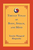 Tibetan Yogas of Body, Speech, and Mind (eBook, ePUB)