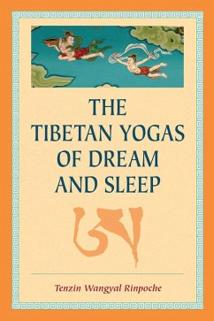 The Tibetan Yogas of Dream and Sleep (eBook, ePUB) - Wangyal, Tenzin