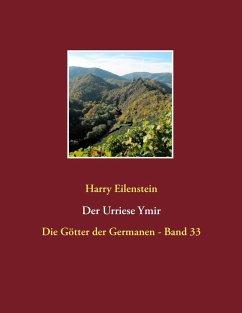 Der Urriese Ymir (eBook, ePUB) - Eilenstein, Harry