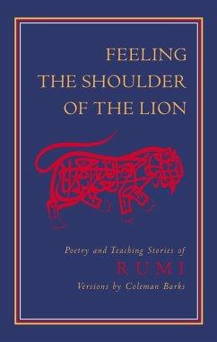 Feeling the Shoulder of the Lion (eBook, ePUB) - Rumi, Jalaluddin