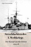Seeschlachten im 1. Weltkrieg - Der Kampf um die Ostsee (eBook, ePUB)