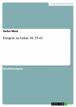 Exegese zu Lukas 18, 35-43 (eBook, PDF)