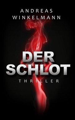 Der Schlot (eBook, ePUB) - Winkelmann, Andreas