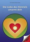 Die Liebe des Himmels umarmt dich (eBook, ePUB)