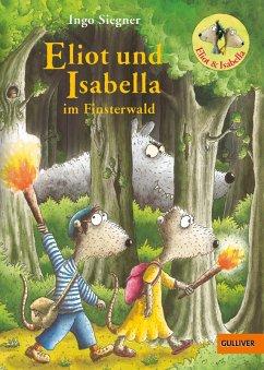 Eliot und Isabella im Finsterwald / Eliot und Isabella Bd.4 (eBook, ePUB) - Siegner, Ingo