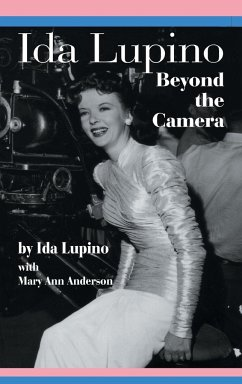 Ida Lupino: Beyond the Camera - Lupino, Ida; Anderson, Mary Ann