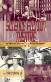 Science Fiction Theatre a History of the Television Program, 1955-57 (Hardback)