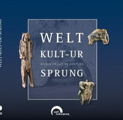 Welt-kult-ur-sprung - World origin of culture - Däubler, Patricia; Hiller, Georg; Kölbl, Stefanie; Skamietz, Andrea; Wehrberger, Kurt; Wiedmann, Johannes; Wolf, Sibylle