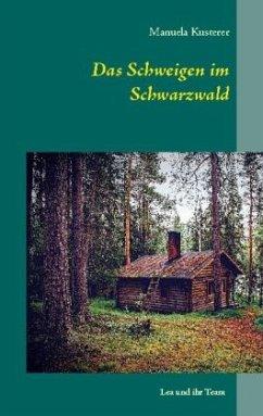 Das Schweigen im Schwarzwald - Kusterer, Manuela