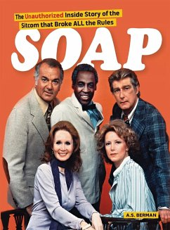 Soap! the Inside Story of the Sitcom That Broke All the Rules (Hardback) - Berman, A. S.