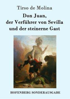 Don Juan, der Verführer von Sevilla und der steinerne Gast
