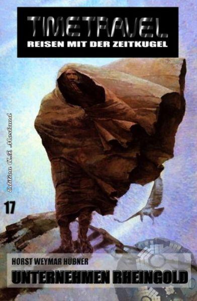 Timetravel #17: Unternehmen Rheingold (eBook, ePUB)