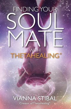 Finding Your Soul Mate with ThetaHealing (eBook, ePUB) - Stibal, Vianna