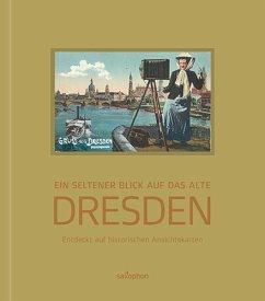 Ein seltener Blick auf das alte Dresden - Naumann, Holger