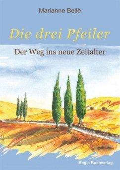 Die drei Pfeiler - Der Weg ins neue Zeitalter - Bellè, Marianne