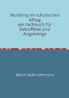 Mobbing im schulischen Alltag - Kuhn-Lehmann, Rainer