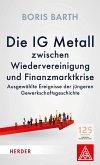 Die IG Metall zwischen Wiedervereinigung und Finanzkrise (eBook, ePUB)