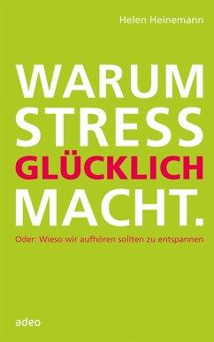 Warum Stress glücklich macht (eBook, ePUB) - Heinemann, Helen