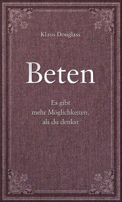 Beten (eBook, ePUB) - Douglass, Klaus