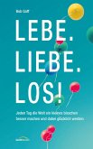 Lebe. Liebe. Los! (eBook, ePUB)