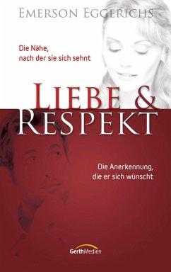 Liebe & Respekt (eBook, ePUB) - Eggerichs, Emerson