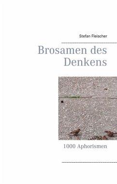 Brosamen des Denkens (eBook, ePUB) - Fleischer, Stefan