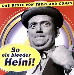 So Ein Bleeder Heini ! - Cohrs,Eberhard