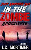 Just Another Day in the Zombie Apocalypse: Episode 1 (eBook, ePUB)