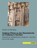 Goldene Pforte an der Marienkirche zu Freiberg in Sachsen