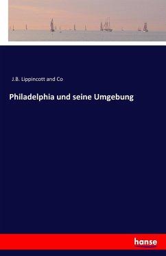 Philadelphia und seine Umgebung