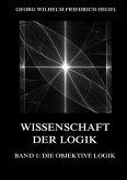 Wissenschaft der Logik, Band 1: Die objektive Logik