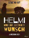 Helmi und ihr grösster Wunsch (eBook, ePUB)