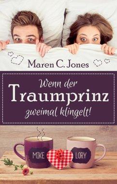 Wenn der Traumprinz zweimal klingelt! (eBook, ePUB) - Jones, Maren C.