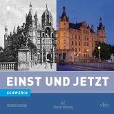Einst und Jetzt 49 - Schwerin