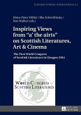 Inspiring Views from «a' the airts» on Scottish Literatures, Art and Cinema