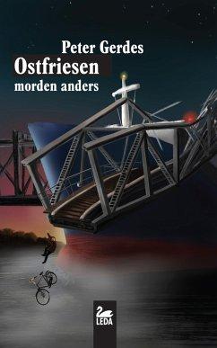 Ostfriesen morden anders: Ostfrieslandkrimi-Sammlung (eBook, ePUB) - Gerdes, Peter