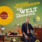 Die Welt für Anfänger (Autorenlesung) (MP3-Download)
