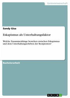 9783668317383 - Gisa, Sandy: Eskapismus als Unterhaltungsfaktor - Buch