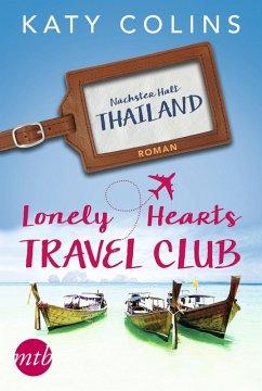 Lonely Hearts Travel Club - Nächster Halt: Thailand / Travel Club Bd.1 (eBook, ePUB) - Colins, Katy